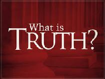 This graphic asks, What is truth?""